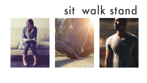 Series: Sit Walk Stand