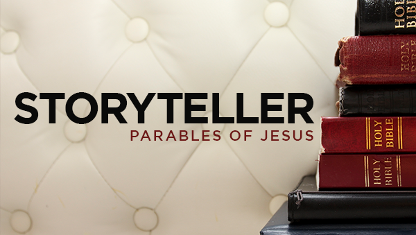 Series: Storyteller: Parables of Jesus