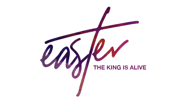 Series: Easter - The King is Alive