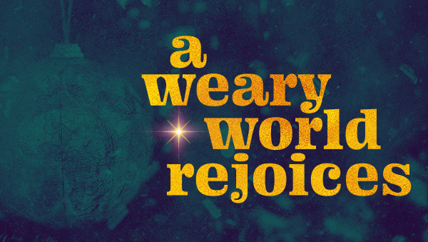 Series: A Weary World Rejoices