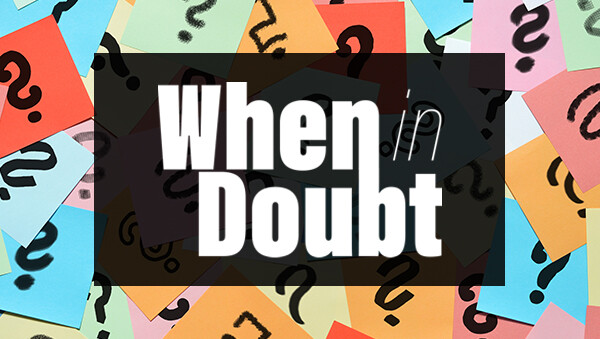 Series: When In Doubt